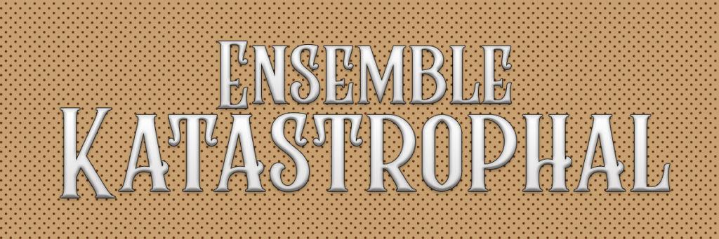 Ensemble-Katastrophal